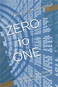 zero to one, making our way toward a conscious civilization